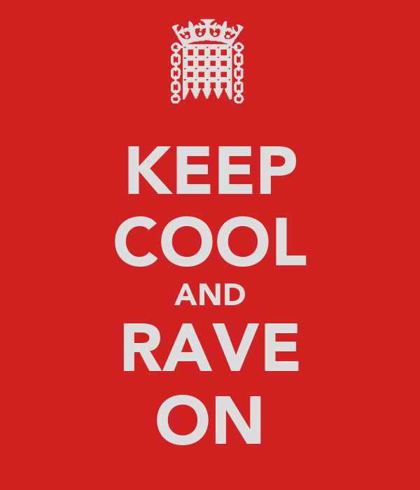 KEEP COOL AND RAVE ON