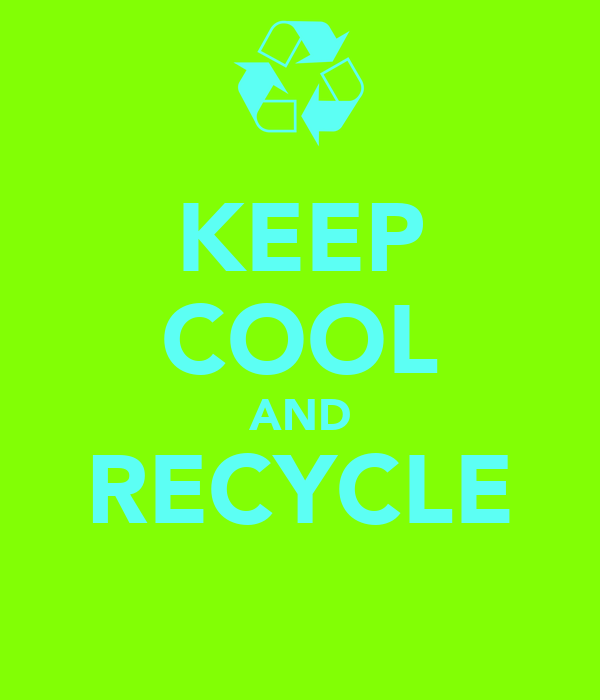 KEEP COOL AND RECYCLE