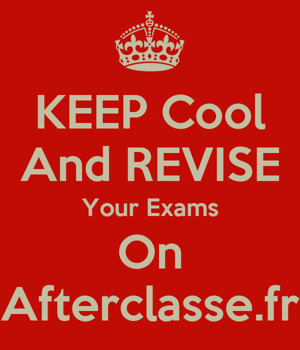 KEEP Cool And REVISE Your Exams On Afterclasse.fr