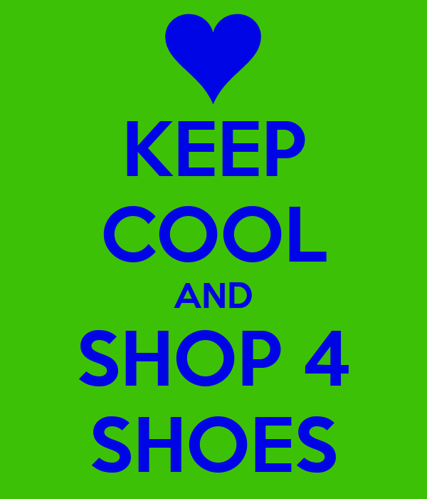 KEEP COOL AND SHOP 4 SHOES