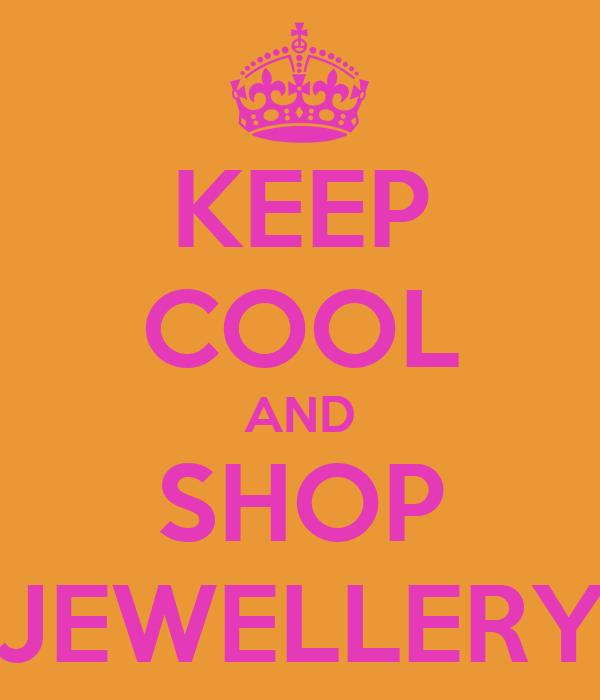 KEEP COOL AND SHOP JEWELLERY