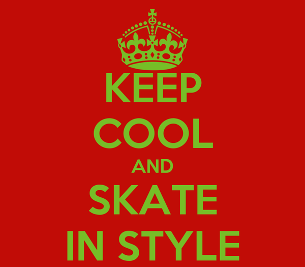KEEP COOL AND SKATE IN STYLE