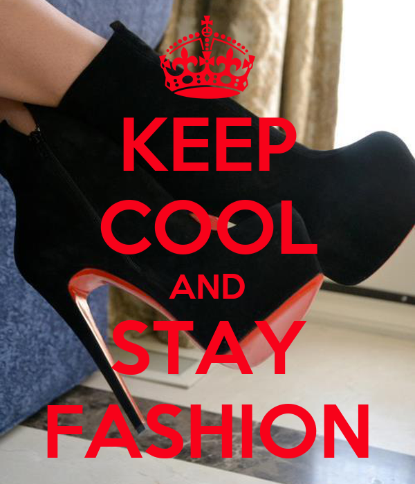 KEEP COOL AND STAY FASHION