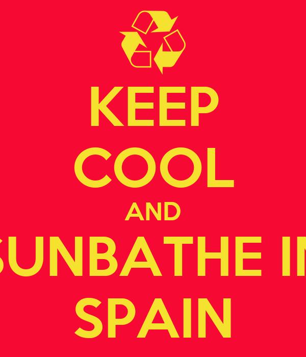 KEEP COOL AND SUNBATHE IN SPAIN