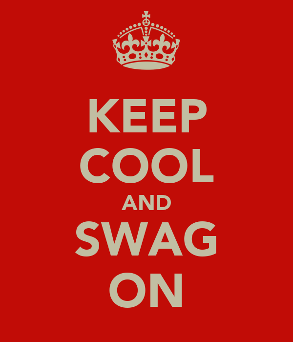 KEEP COOL AND SWAG ON