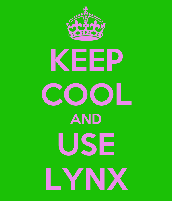 KEEP COOL AND USE LYNX