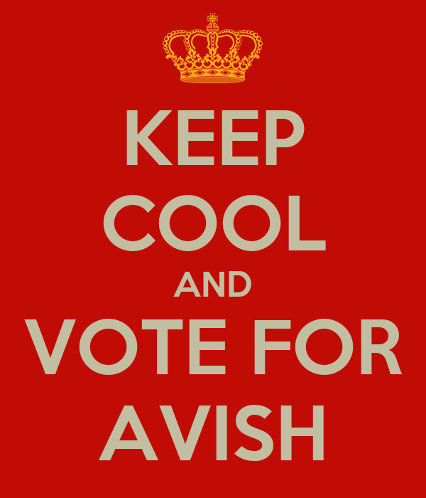KEEP COOL AND VOTE FOR AVISH