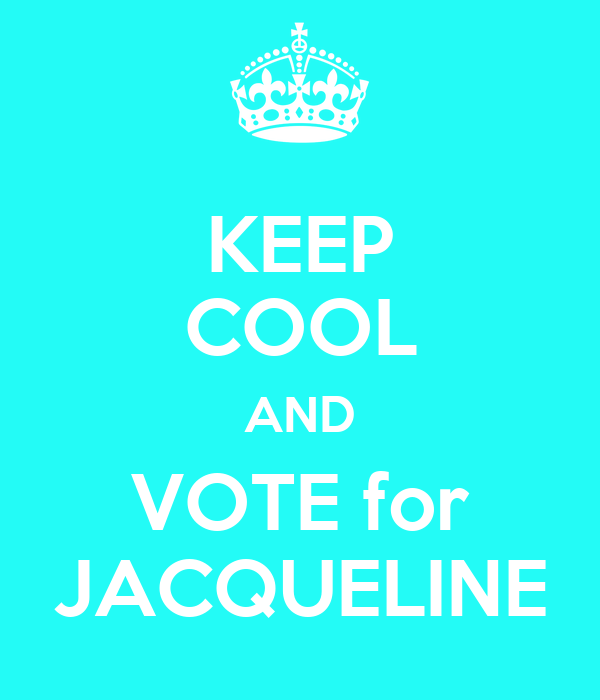 KEEP COOL AND VOTE for JACQUELINE