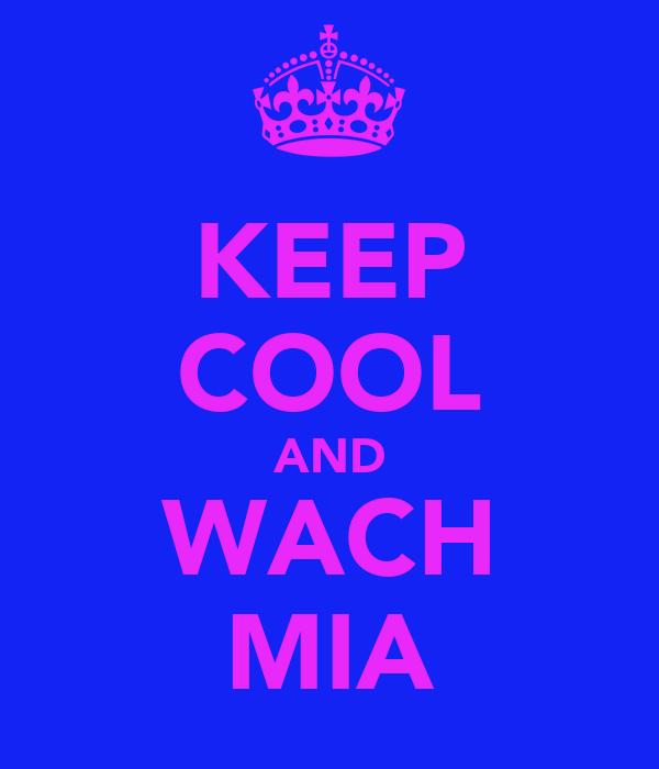 KEEP COOL AND WACH MIA