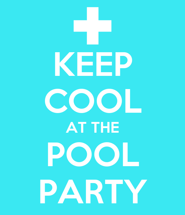 KEEP COOL AT THE POOL PARTY