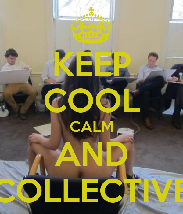 KEEP COOL CALM AND COLLECTIVE