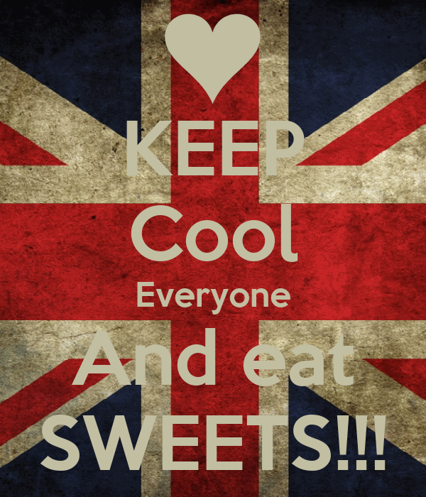 KEEP Cool Everyone And eat SWEETS!!!
