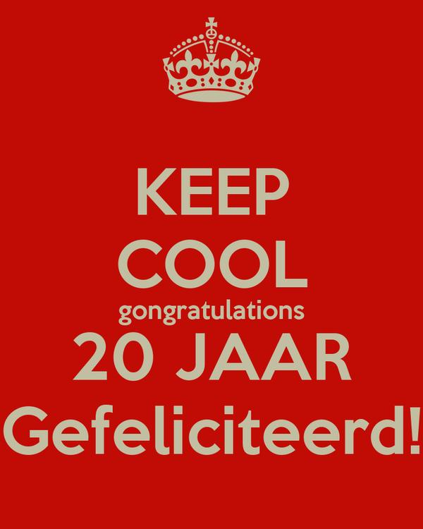 Keep Cool Gongratulations 20 Jaar Gefeliciteerd Poster