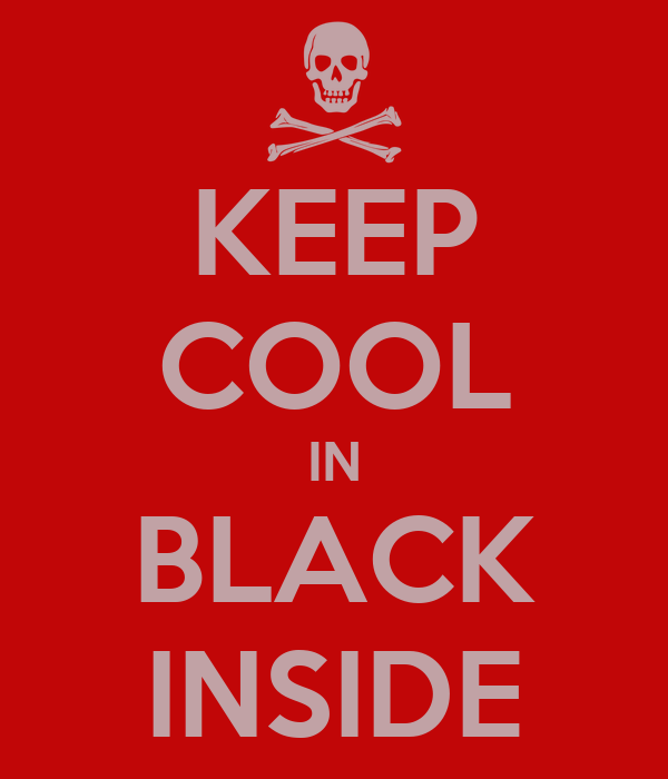 KEEP COOL IN BLACK INSIDE
