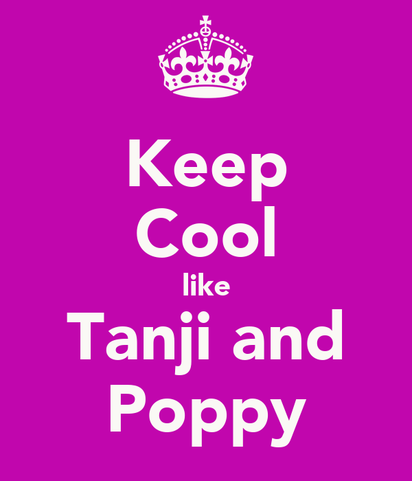 Keep Cool like Tanji and Poppy