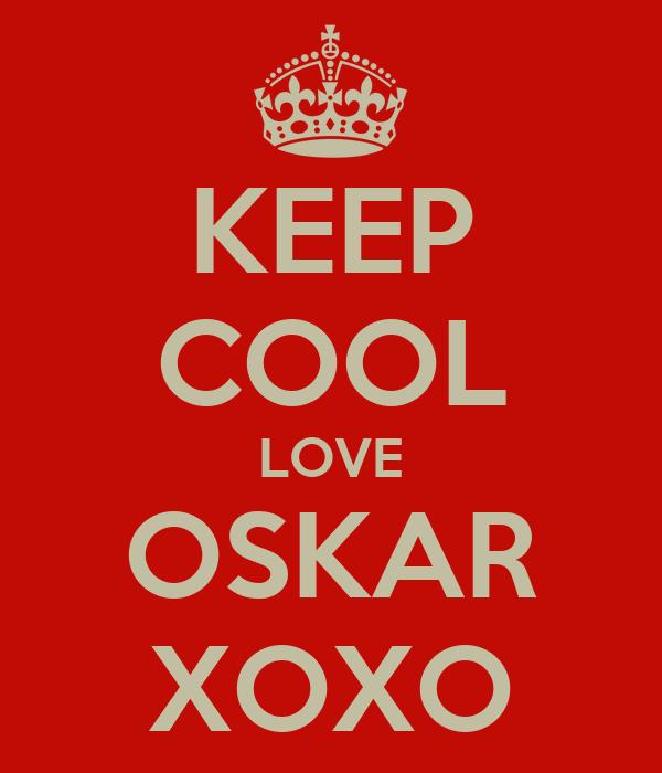 KEEP COOL LOVE OSKAR XOXO