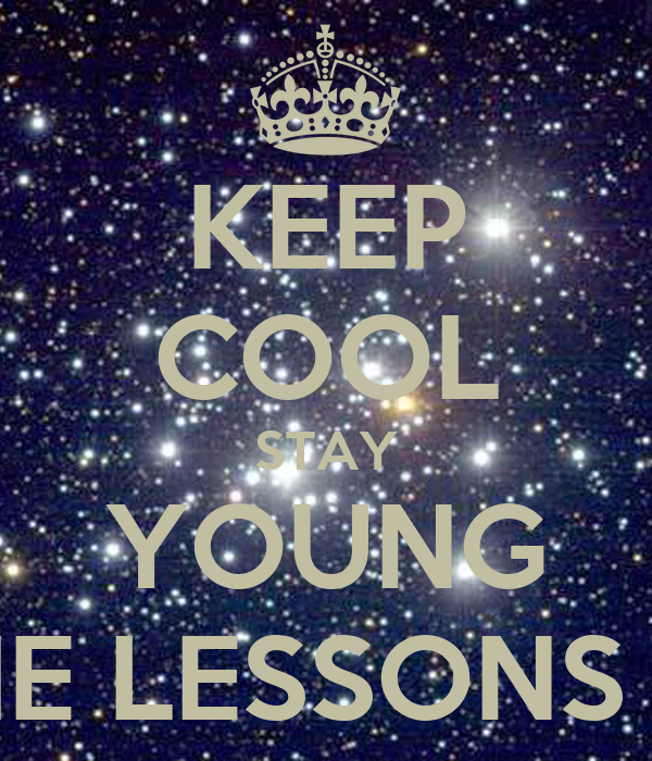 KEEP COOL STAY YOUNG WITH THE LESSONS IN LOVE