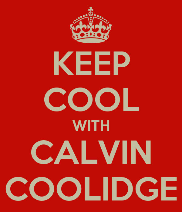 KEEP COOL WITH CALVIN COOLIDGE