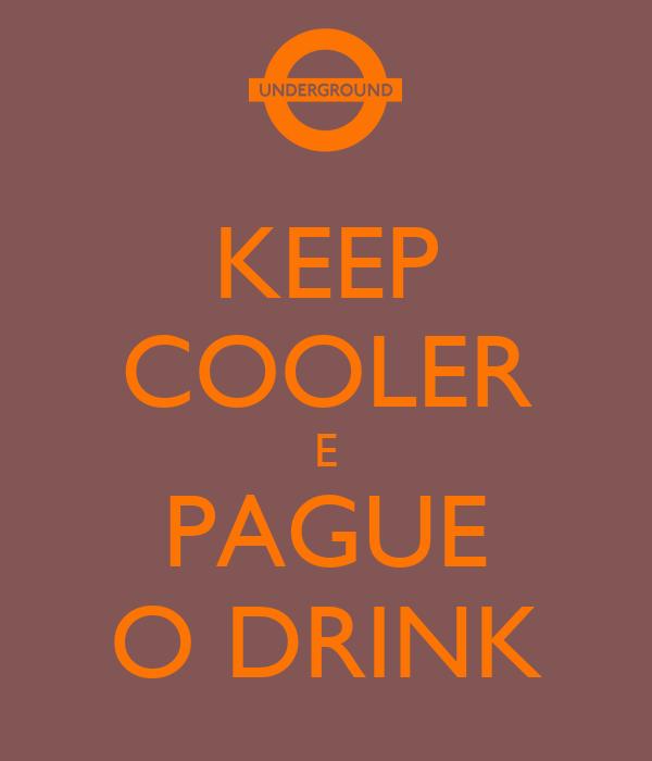 KEEP COOLER E PAGUE O DRINK