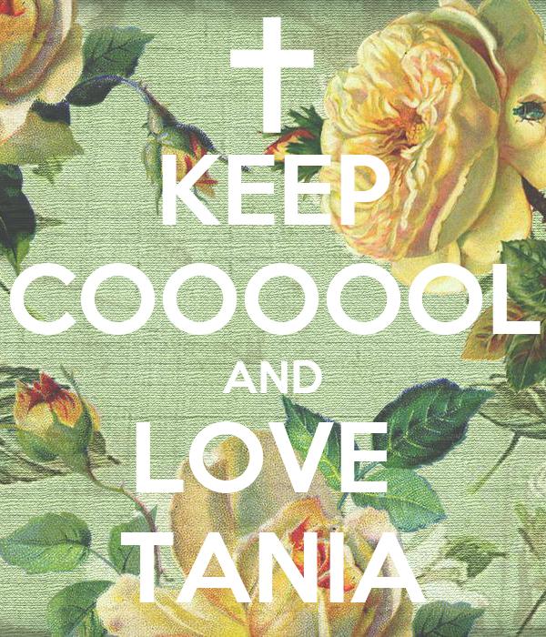 KEEP COOOOOL AND LOVE  TANIA
