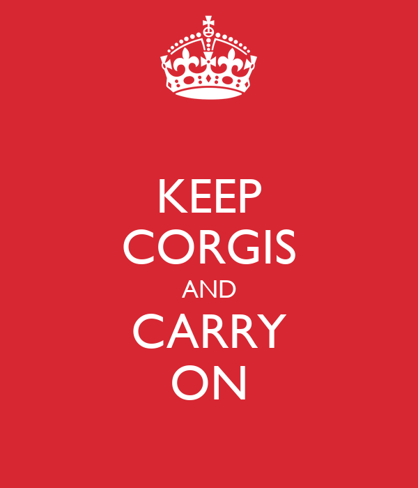 KEEP CORGIS AND CARRY ON