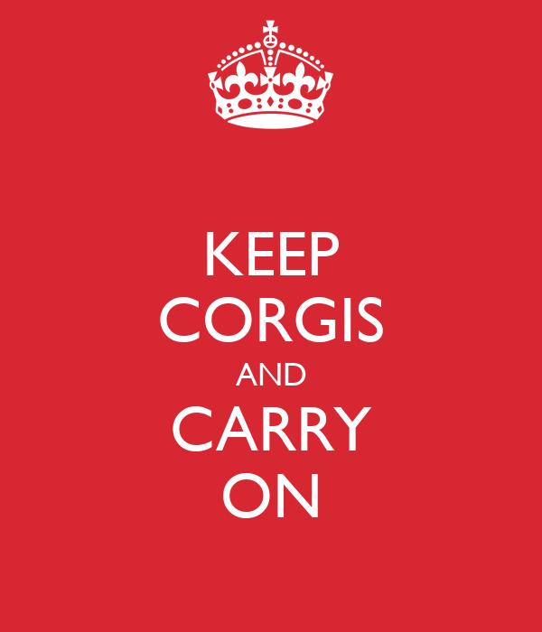 KEEP CORGIS AND CARRY ON