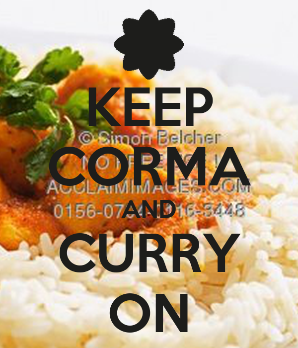 KEEP CORMA AND CURRY ON