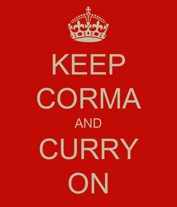 KEEP CORMA AND CURRY ON