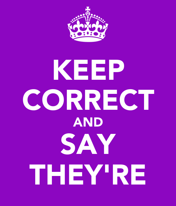 KEEP CORRECT AND SAY THEY'RE
