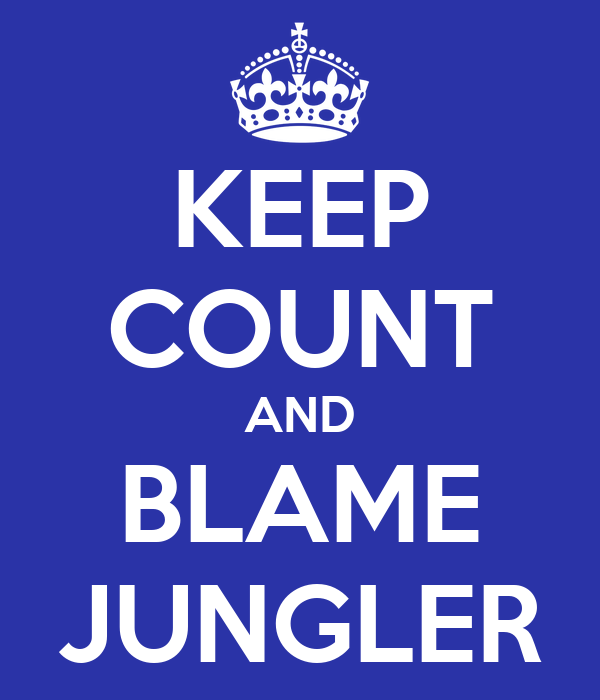 KEEP COUNT AND BLAME JUNGLER