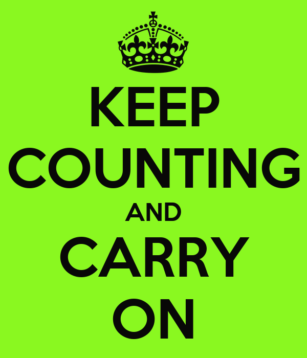KEEP COUNTING AND CARRY ON