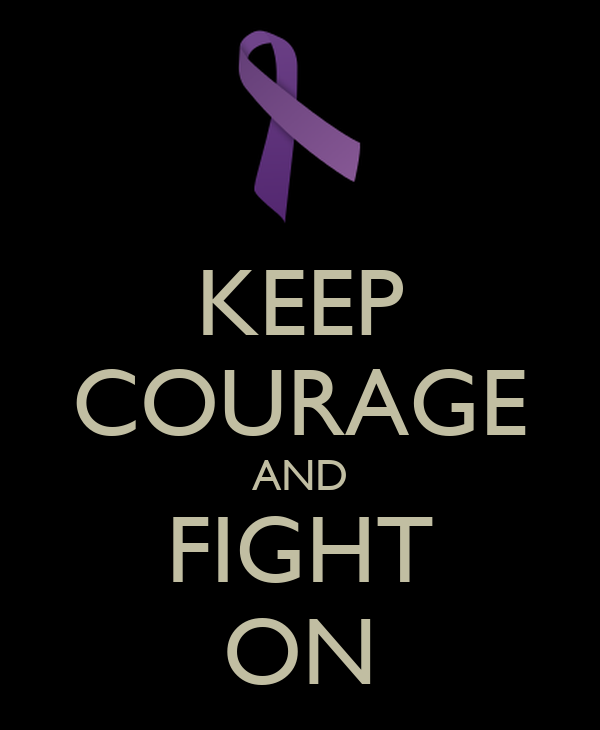 KEEP COURAGE AND FIGHT ON