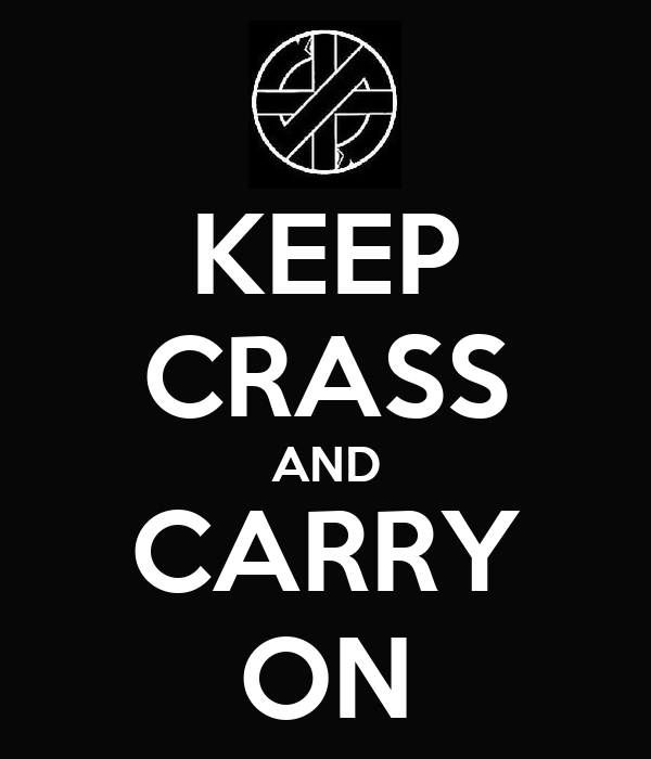 KEEP CRASS AND CARRY ON