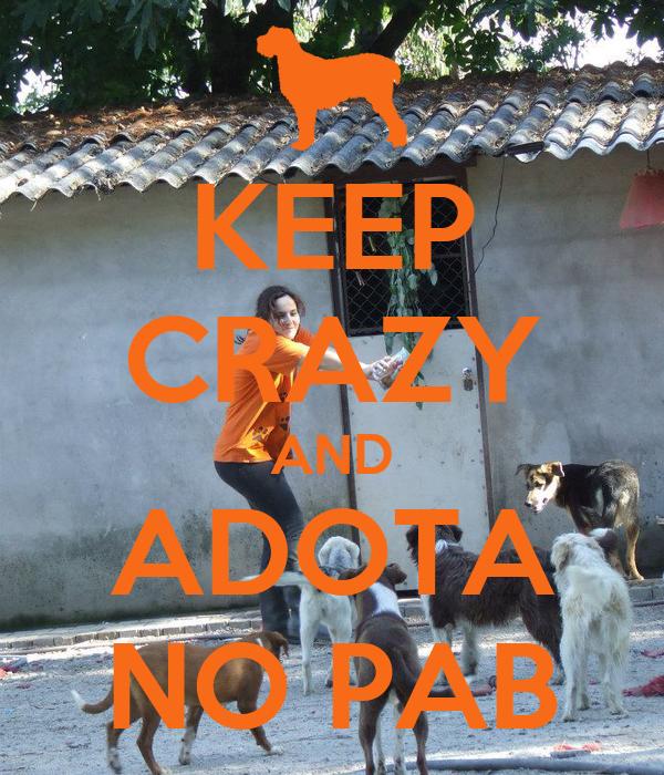 KEEP CRAZY AND ADOTA NO PAB