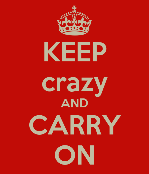 KEEP crazy AND CARRY ON