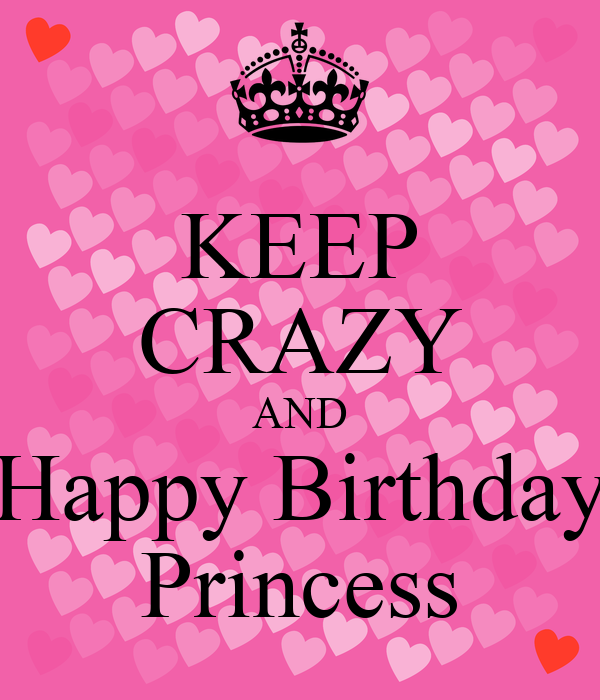 KEEP CRAZY AND Happy Birthday Princess Poster