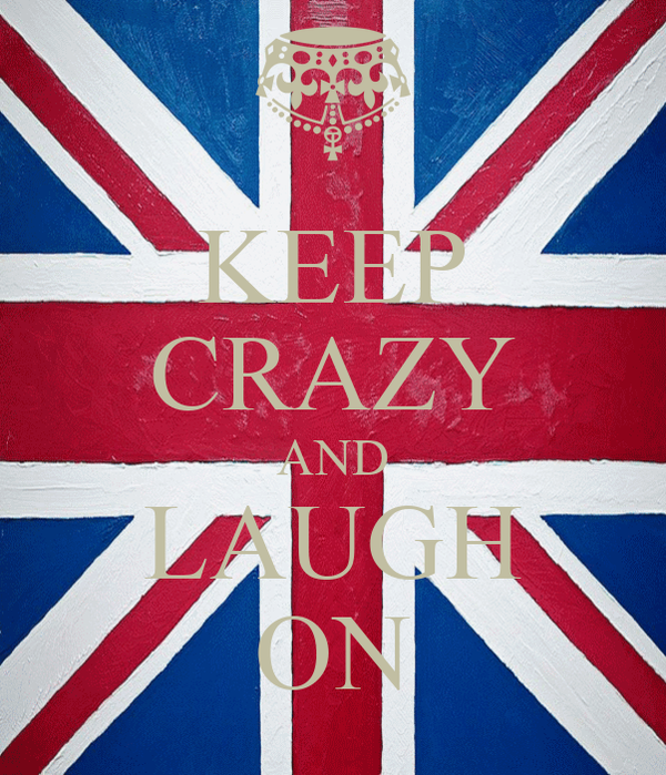 KEEP CRAZY AND LAUGH ON