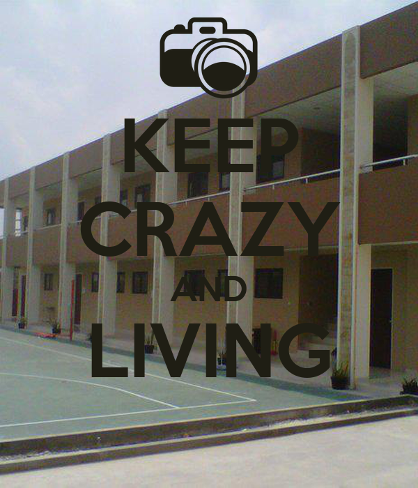 KEEP CRAZY AND LIVING