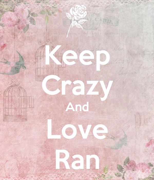 Keep Crazy And Love Ran