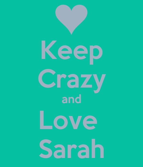 Keep Crazy and Love  Sarah