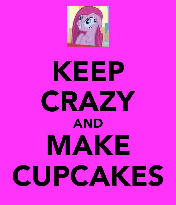 KEEP CRAZY AND MAKE CUPCAKES