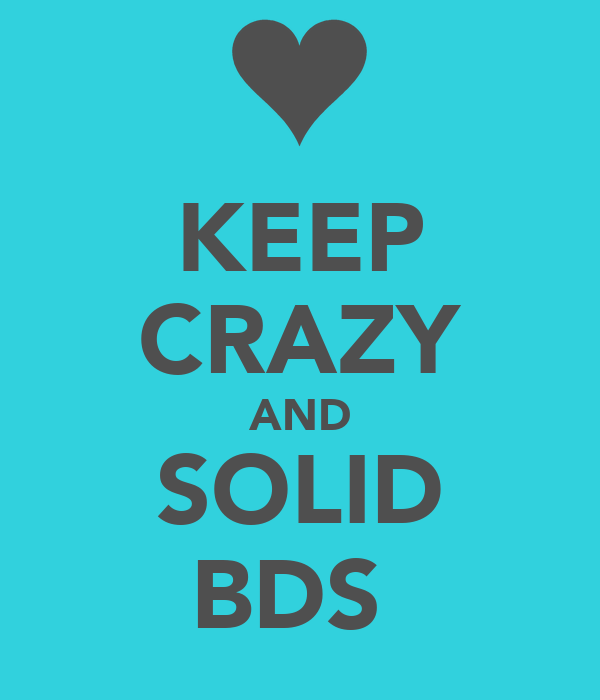 KEEP CRAZY AND SOLID BDS