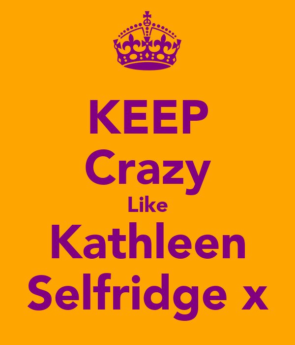 KEEP Crazy Like Kathleen Selfridge x