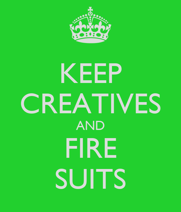 KEEP CREATIVES AND FIRE SUITS