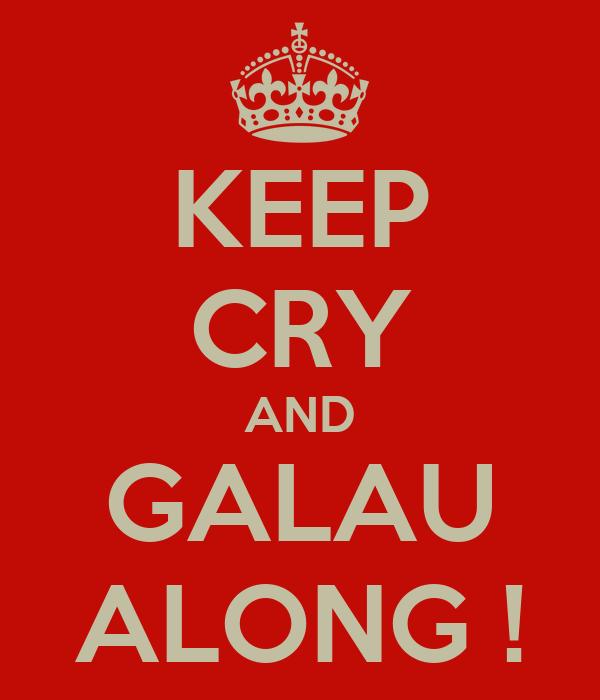 KEEP CRY AND GALAU ALONG !