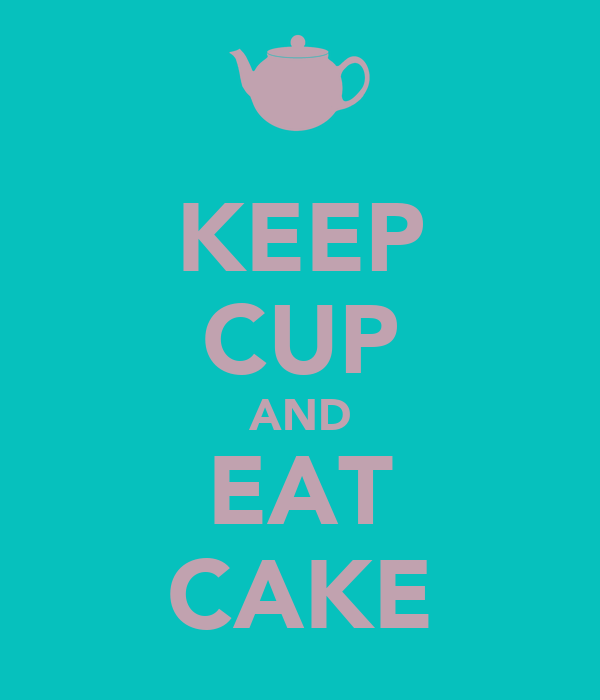 KEEP CUP AND EAT CAKE