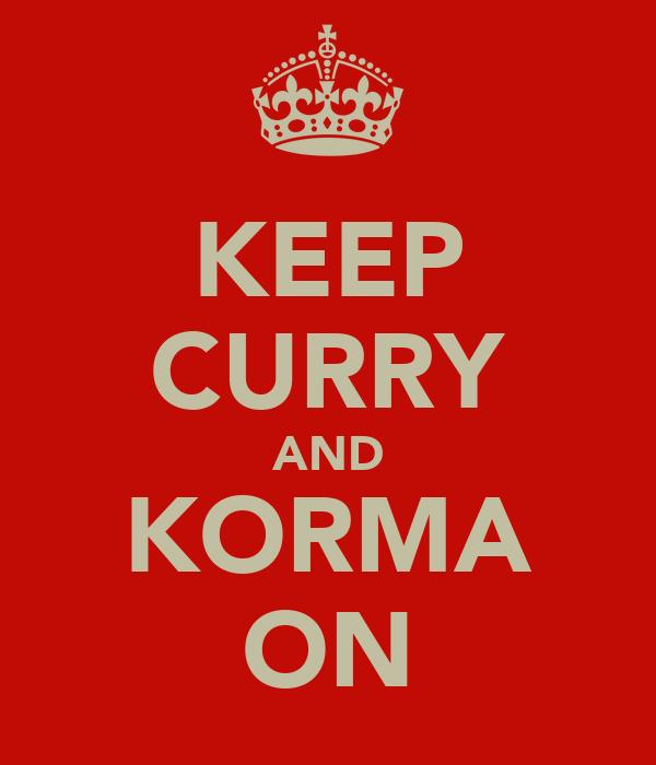 KEEP CURRY AND KORMA ON