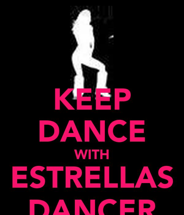 KEEP DANCE WITH ESTRELLAS DANCER