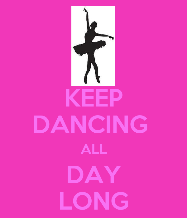 KEEP DANCING  ALL DAY LONG