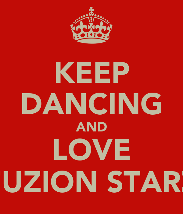 KEEP DANCING AND LOVE FUZION STARZ